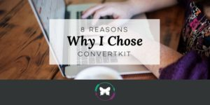 The 8 reasons why I chose ConvertKit for my email provider